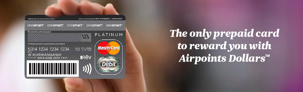 The Air New Zealand Airponts™ onesmart™ MasterCard® can be loaded with four currencies at a time from a choice of eight currencies for use overseas.
