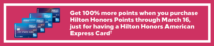 Hilton Honors Purchase Points through March 16 2018 Credit card holder